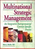 Multinational Strategic Management : An Integrative Entrepreneurial Context-Specfic Process, Mockler, Robert J., 0789014750