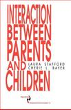 Interaction Between Parents and Children, Stafford, Laura and Bayer, Cherie L., 0803934750