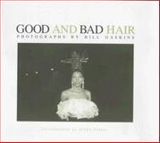 Good and Bad Hair, Gaskins, Bill, 081352475X