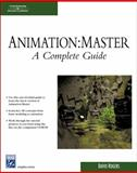 Animation: Master : A Complete Guide, Rogers, David, 1584504757