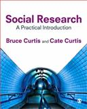 Social Research : A Practical Introduction, Curtis, Cate and Curtis, Bruce, 1847874754