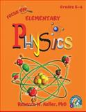 Focus on Elementary Physics Student Textbook (hardcover), Rebecca W. Keller, 1936114755