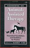 Handbook on Animal-Assisted Therapy : Theoretical Foundations and Guidelines for Practice, , 0122564758