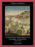 European Warfare in a Global Context, 1660-1815, Black, Jeremy, 0415394759