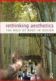 Rethinking Aesthetics : The Role of Body in Design, , 0415534755