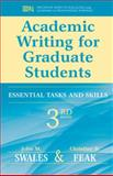 Academic Writing for Graduate Students : Essential Skills and Tasks, Swales, John M. and Feak, Christine, 0472034758