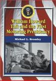 William Howard Taft and the First Motoring Presidency, 1909-1913, Bromley, Michael L., 0786414758