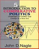 Introduction to Comparative Politics : Challenges of Conflict and Change in a New Era, Nagle, John D., 0830414754