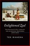 Enlightened Zeal : The Hudson's Bay Company and Scientific Networks, 1670-1870, Binnema, Theodore, 1442614757