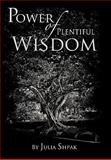 Power of Plentiful Wisdom, Julia Shpak, 145206475X