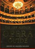 The New Penguin Opera Guide, Amanda Holden, 0140514759