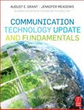 Communication Technology Update and Fundamentals, Grant, August E. and Meadows, Jennifer H., 0240814754