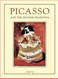Picasso and the Spanish Tradition, Brown, Jonathan, 0300064756