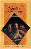 The Captain's Concubine : Love, Honor, and Violence in Renaissance Tuscany, Weinstein, Donald, 0801864755