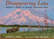 Disappearing Lake, Debbie S. Miller, 0802784755