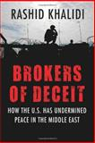 Brokers of Deceit, Rashid Khalidi, 080704475X