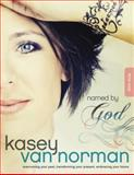 Named by God Bible Study, Kasey Van Norman, 141436475X