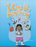 I Can Be Anything, Dona Herweck Rice, 1433314754