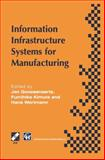 Information Infrastructure Systems for Manufacturing : Proceedings of the IFIP TC5/WG5. 3/WG5. 7 International Conference on the Design of Information Infrastructure Systems for Manufacturing, DIISM '96 Eindhoven, the Netherlands, 15-18 September 1996, , 1475754752