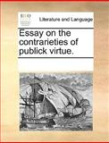 Essay on the Contrarieties of Publick Virtue, See Notes Multiple Contributors, 1170314767