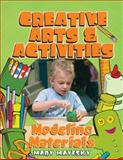 Creative Art and Activities : Modeling Materials, Mayesky, Mary, 1401834760