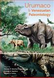 Urumaco and Venezuelan Paleontology : The Fossil Record of the Northern Neotropics, , 0253354765