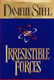 Irresistible Forces, Danielle Steel, 0385334761