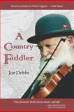 A Country Fiddler, Joe Dobbs, 0983394768