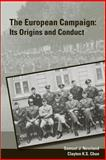 The European Campaign: Its Origins and Conduct, Samuel Newland and Clayton Chun, 1470064766