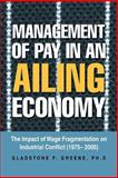 Management of Pay in an Ailing Economy, Gladstone F. Greene, 1483624765