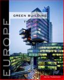 Green Building Trends : Europe, Yudelson, Jerry, 1597264768