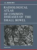 Radiological Atlas of Common Diseases of the Small Bowel, Sellink, J. L., 9020704761