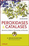 Peroxidases and Catalases : Biochemistry, Biophysics, Biotechnology and Physiology, Dunford, H. Brian and Jones, Peter A., 0470224762