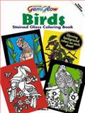 Birds GemGlow Stained Glass Coloring Book, Ed JR. Sibbett and Ed, Ed Sibbett, Jr., 0486474763