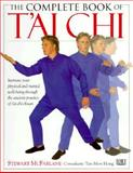 The Complete Book of T'ai Chi, Stewart McFarlane, 0789414767