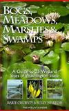 Bogs, Meadows, Marshes, and Swamps, Marie Churney and Susan Williams, 0898864763