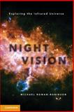Night Vision : Exploring the Infrared Universe, Rowan-Robinson, Michael, 1107024765