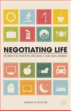 Negotiating Life : Secrets for Everyday Diplomacy and Deal Making, Salacuse, Jeswald W., 1137034769