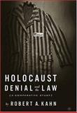 Holocaust Denial and the Law : A Comparative Study, Kahn, Robert A., 1403964769