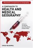 A Companion to Health and Medical Geography, Brown, Tim and McLafferty, Sara, 1444314769