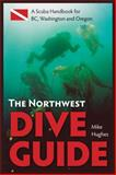 The Northwest Dive Guide, Mike Hughes, 1550174762