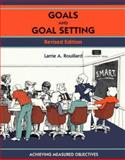 Goals and Goal Setting : Planning to Succeed, Rouillard, Larrie A., 1560524766