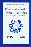 Compassion in the World's Religions : Envisioning Human Solidarity, , 3643104766