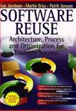 Software Reuse : Architecture, Process and Organization for Business Success, Jacobson, Ivar and Griss, Martin, 0201924765