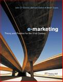 e-Marketing : Theory and Practice for the 21st Century, O'Connor, John and Galvin, Eamonn, 0273684760