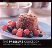 The Pressure Cooker Cookbook : 100 Contemporary Recipes for the Time-Pressured Cook, Steer, Gina, 0809294761
