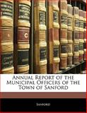 Annual Report of the Municipal Officers of the Town of Sanford, Sanford, 1141294761