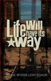 Life Will Have Its Way, Angie Lewtschuk, 1492754765