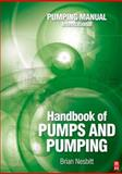 Handbook of Pumps and Pumping : Pumping Manual International, Nesbitt, Brian, 185617476X