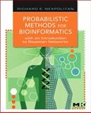 Probabilistic Methods for Bioinformatics : With an Introduction to Bayesian Networks, Neapolitan, Richard E., 0123704766